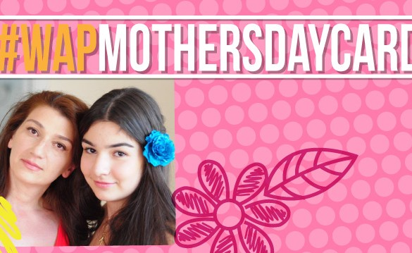 Design a Personal Card for Your Mom: #Wapmothersdaycard