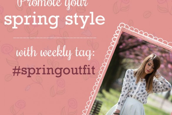 Share your Best Spring Outfit Pictures with the Weekly Tag #springoutfit