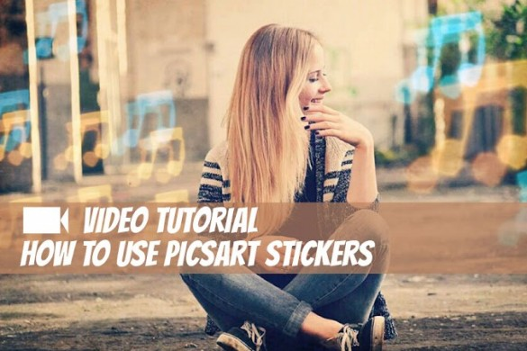 Video Tutorial on How to Use PicsArt Stickers in Many Ways