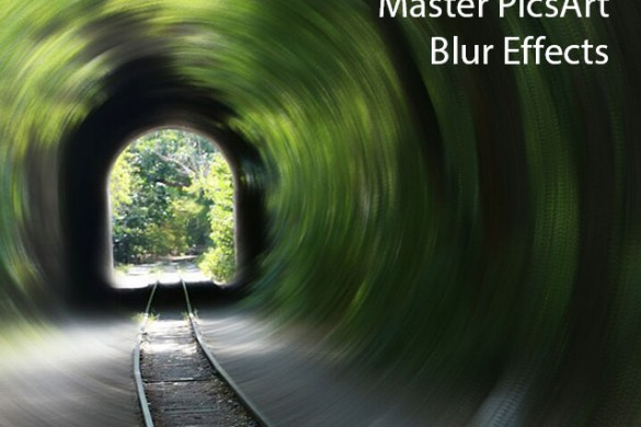 How to Use PicsArt Blur Effects