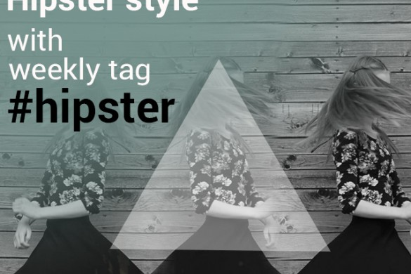 Hipster Style is Trendy, Take Part in the Weekly Tag #hipster