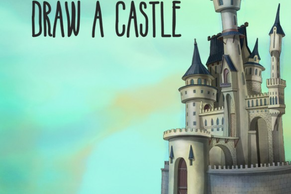 A Contest Fit for a King! Draw a Castle for the Drawing Challenge!