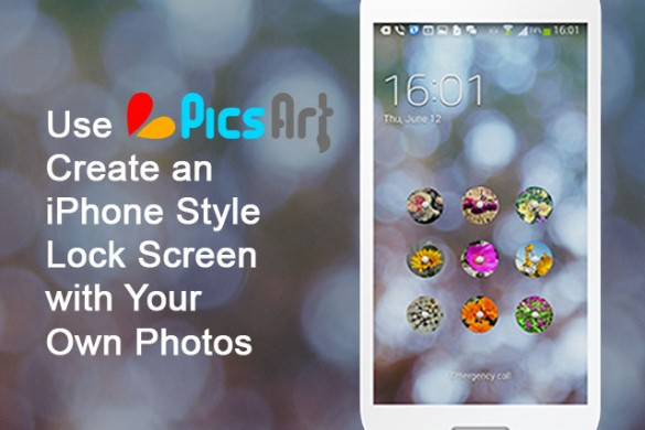 How to Create iPhone Style Lock Screens for Your Android Phone with PicsArt