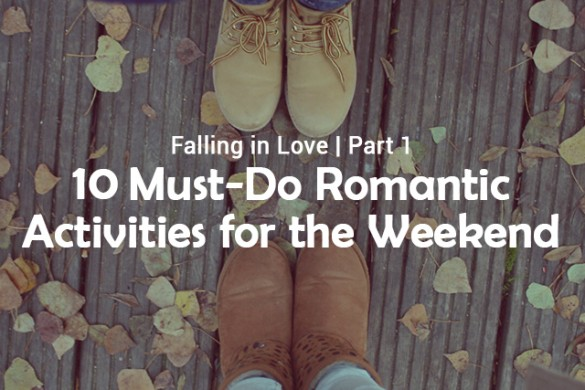 10 Must-Do Romantic Activities for the Weekend