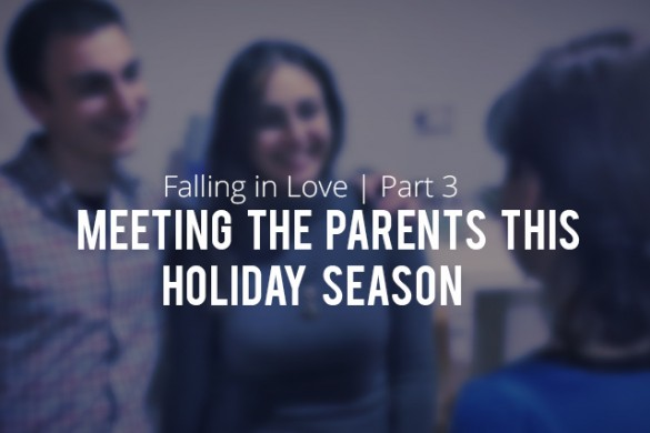 Meeting the Parents This Holiday Season
