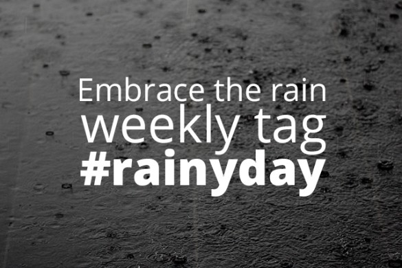 Embrace the Rain with the Weekly Tag #rainyday