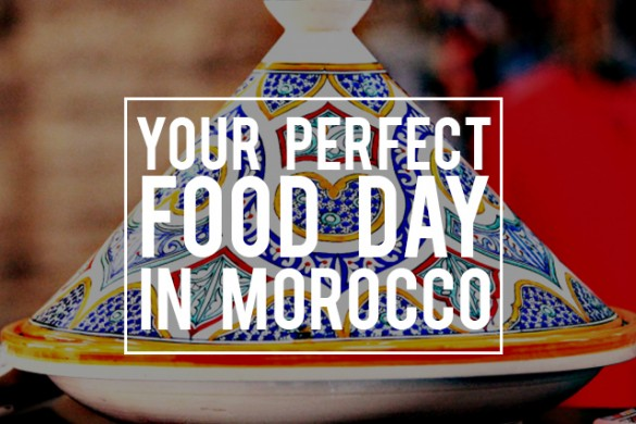 Your Perfect Food Day in Morocco