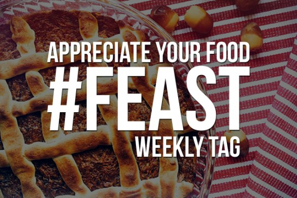 Show Your Appreciation for Food with the Weekly Tag #feast
