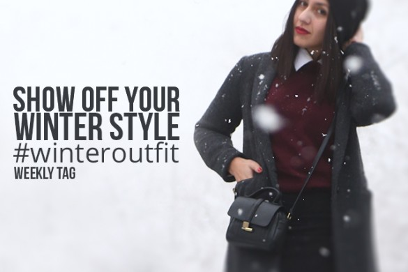 Show Off Your Winter Style with the Weekly Tag #winteroutfit