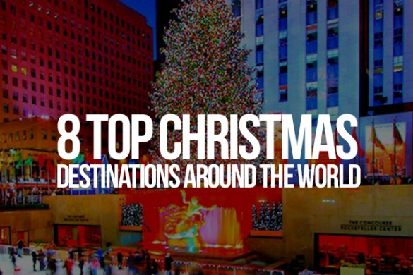 The Top 8 Christmas Destinations Around the World