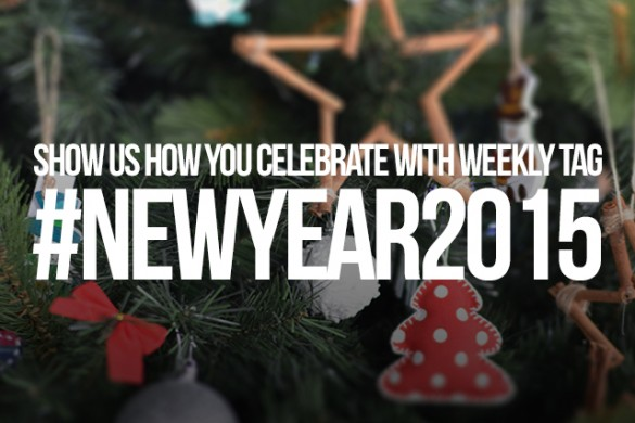 Show Us How You Celebrate with the Weekly Tag #newyear2015