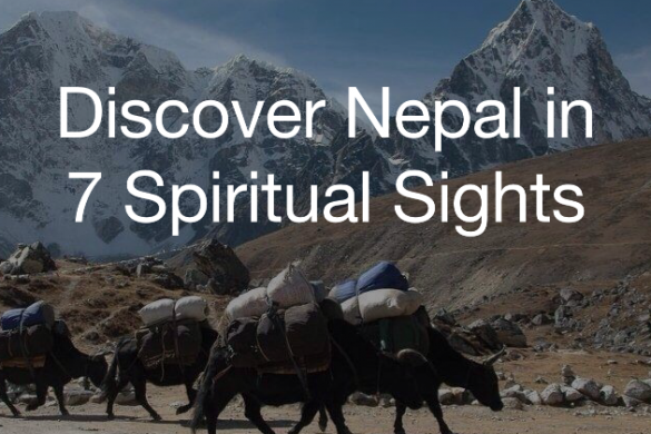 Discover Nepal in 7 Spiritual Sights