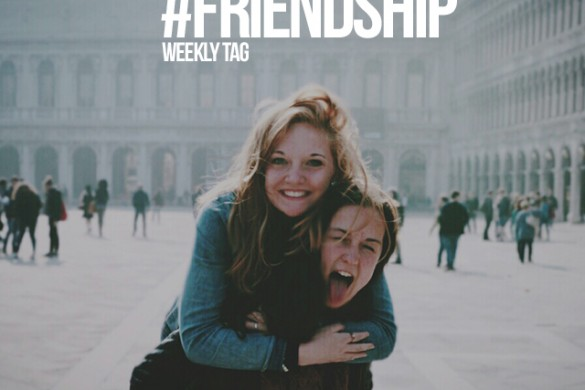 Celebrate Your Best Buds with the Weekly Tag #friendship