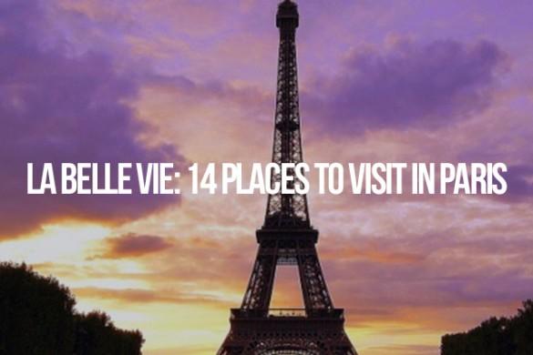 La Belle Vie: 14 Places to Visit in Paris