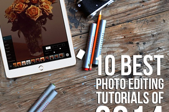10 Best Photo Editing Tutorials of 2014