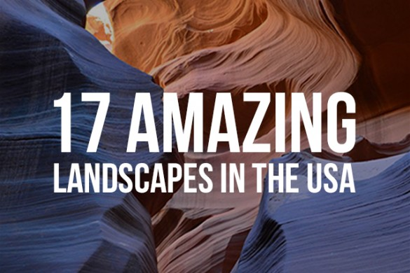 America the Beautiful: 17 Amazing Landscapes in the USA