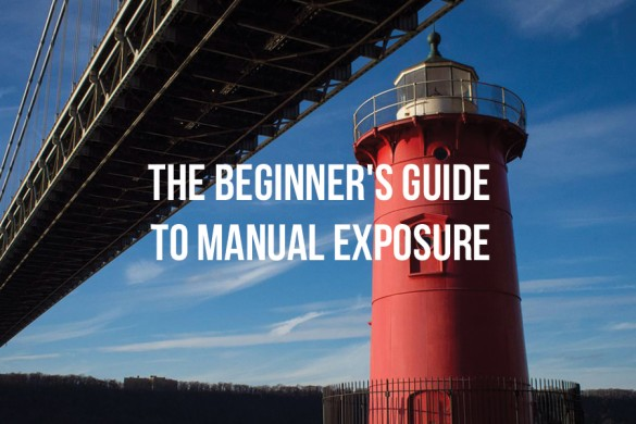 The Beginner's Guide to Manual Exposure