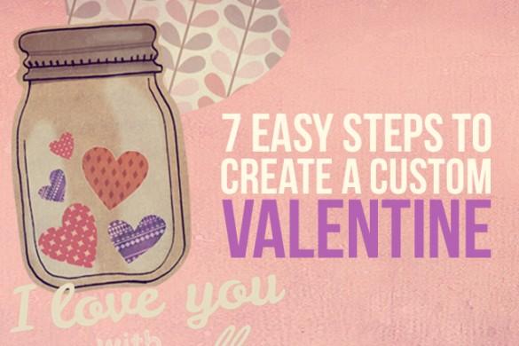 Create a Custom Valentine in 7 Easy Steps