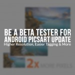 New PicsArt Update for Android Available for Beta Testing