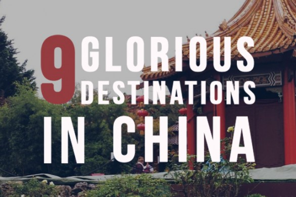 Get to Know China Through 9 Glorious Destinations