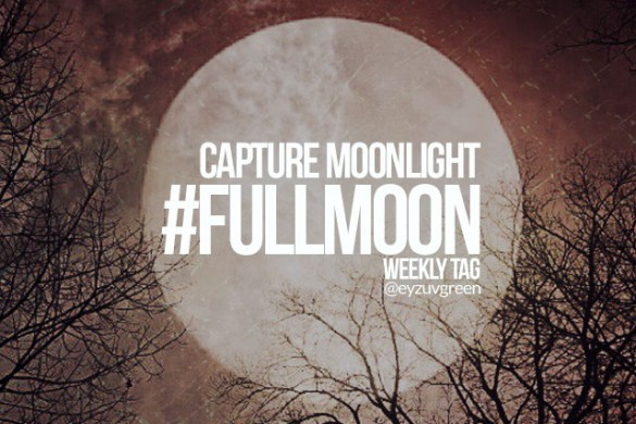 Capture Moonlight with the Weekly Tag #fullmoon