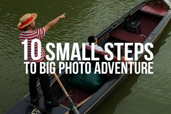 10 Small Steps to Big Photo Adventure