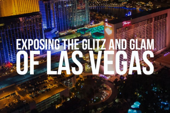 Exposing the Glitz and Glam of Las Vegas