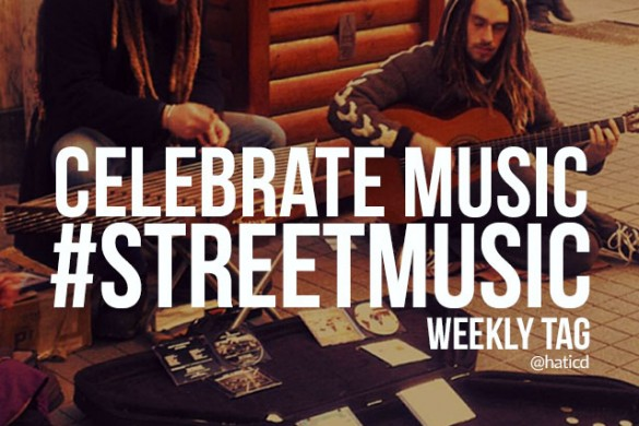 Celebrate Music with the Weekly Tag #streetmusic