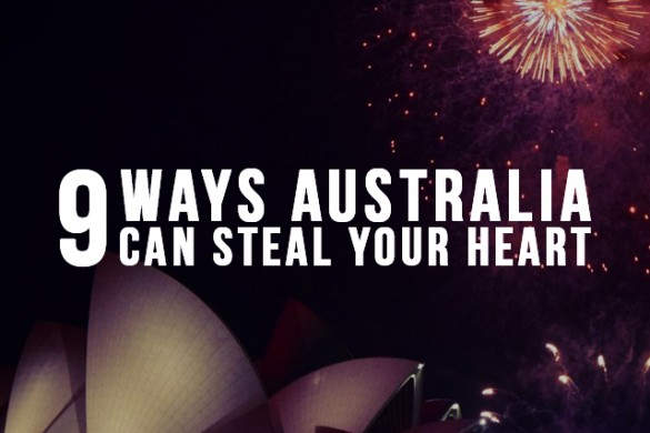 9 Ways Australia Can Steal Your Heart