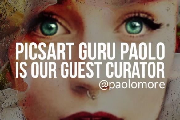 PicsArt Guru Paolomore is This Week's Guest Curator