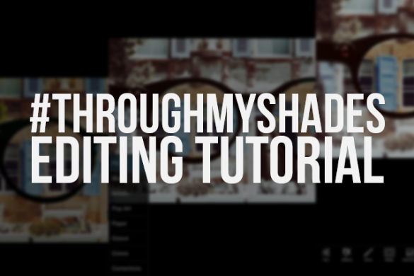 How To Create a #throughmyshades Image