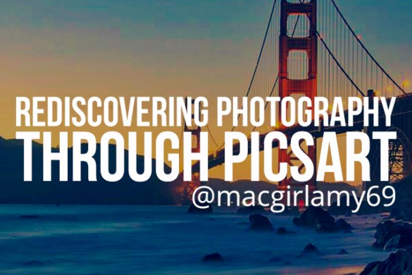 Amy's Journey in Rediscovering Photography Through PicsArt