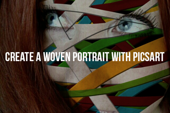 How to Create a Woven Portrait with PicsArt