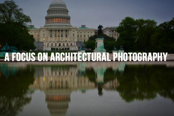 A Focus on Architectural Photography