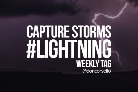 Capture Storms with the Weekly Tag #lightning