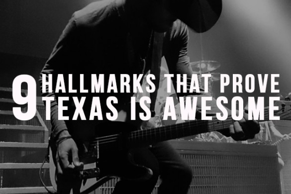 9 Texas Hallmarks that Prove Why the Lone Star State is Awesome
