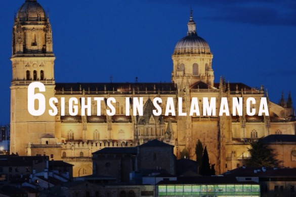 6 Sights in Salamanca: A Sandstone Fairytale in Spain