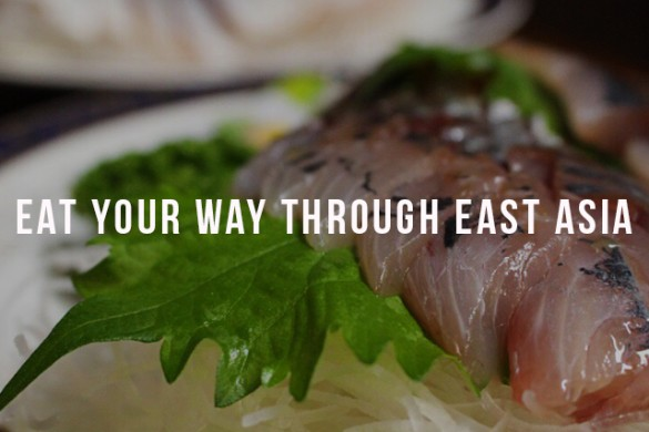 Eat Your Way Through East Asia: 8 Dishes in 8 Countries