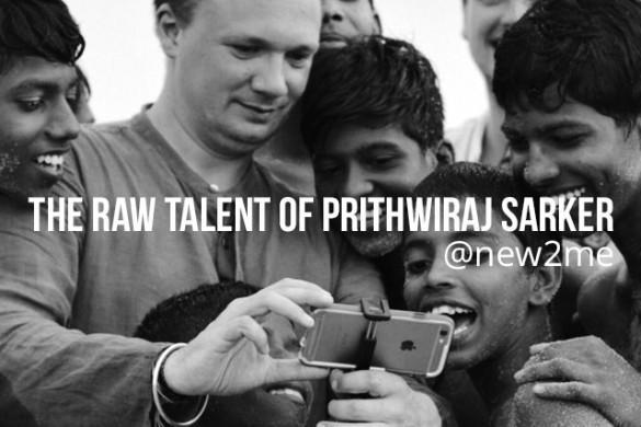 Prithwiraj Sarker Gives Us A Glimpse Into His World