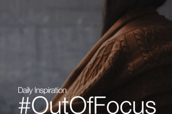 Sunday Inspiration: #OutOfFocus