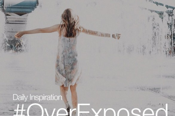 Monday Inspiration: #OverExposed