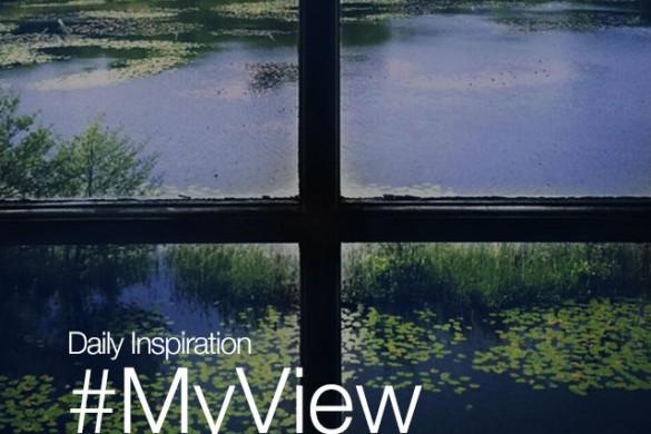 Saturday Inspiration: #MyView