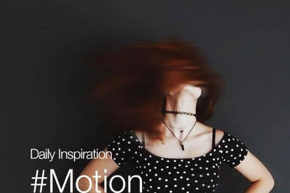 Friday Inspiration: #Motion