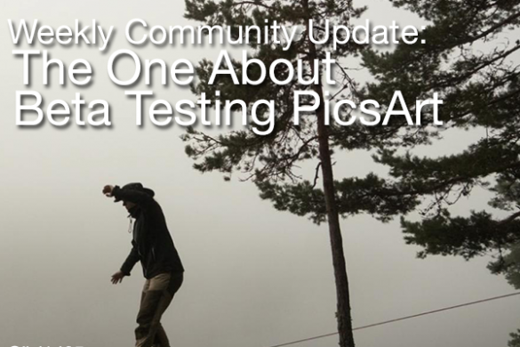 Weekly Community Update: The One About Beta Testing PicsArt