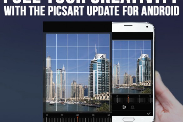 Fuel Your Creativity With PicsArt Latest Android Version Update