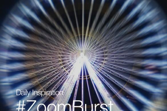 Monday Inspiration: #ZoomBurst