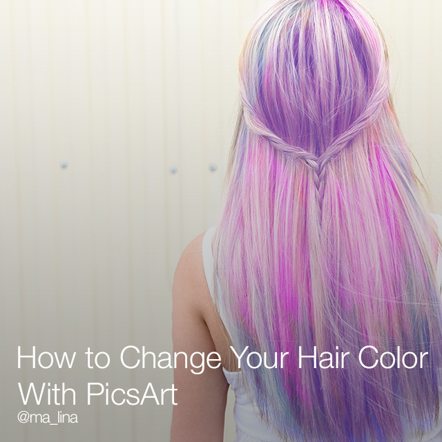 Picsart Edits Hair: How To Color Your Hair With PicsArt