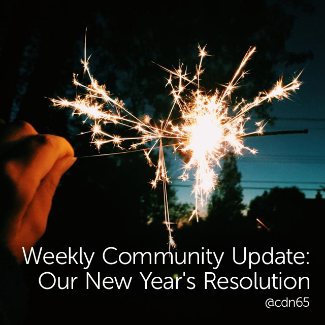 Weekly Community Update: Our New Year's Resolution