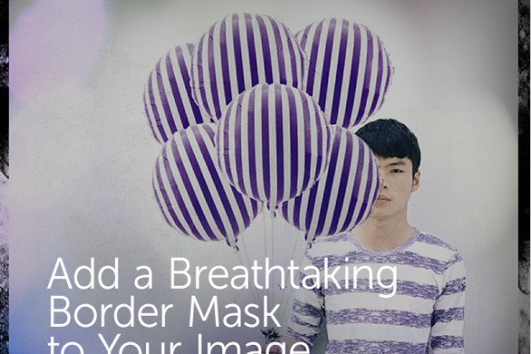 Add a Breathtaking Border Mask to Your Image