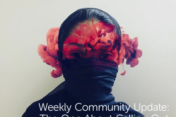 Weekly Community Update: The One About Calling Out
